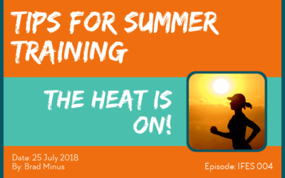 IFES 004 – 5 Tips for Summer Training
