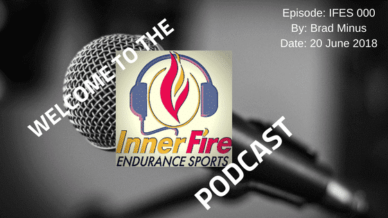 IFES 000 – Welcome to the Inner Fire Endurance Podcast